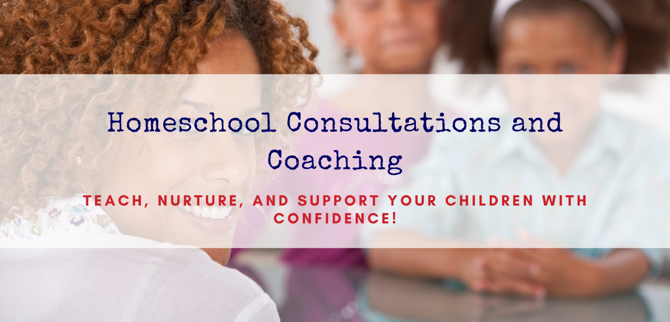Homeschool Consultations and Coaching